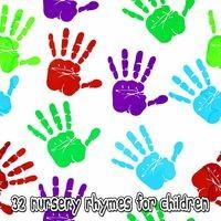 32 Nursery Rhymes for Children