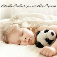 Estrella Brillante para Niño Pequeño - Colección de Sonidos Relajantes de la Naturaleza para Que los Recién Nacidos Duerman Mejor