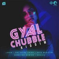 Gyal Chubble Riddim