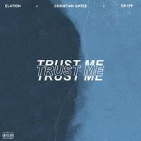 Trust Me (feat. Elation & Dr1pp)
