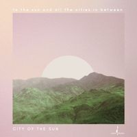 To the Sun and All the Cities in Between