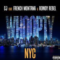 Whoopty NYC (feat. French Montana & Rowdy Rebel)