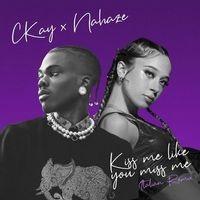 Kiss Me Like You Miss Me (feat. Nahaze) (Remix)