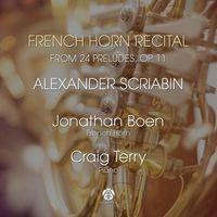 French Horn Recital from 24 Preludes, Op. 11 - Alexander Scriabin