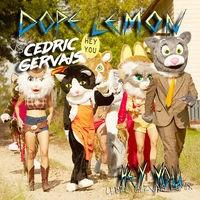Hey You (Dope Lemon vs. Cedric Gervais Cedric Gervais Remix)