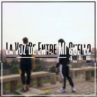 La Voz de Entre Mi Cuello (feat. Javoo 2018)