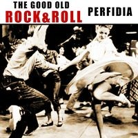 The good old Rock & Roll: Perfidia