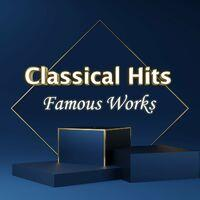 Classical Hits: Famous Works