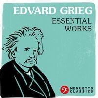 Edvard Grieg: Essential Works