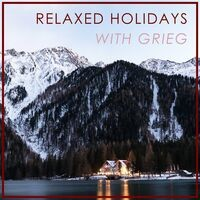 Relaxed Holidays with Grieg