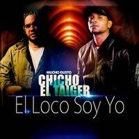 El Loco Soy Yo