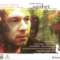 Agobet, J.-L.: Generation / Phonal / Feuermann / Piano Concerto,