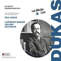 Paul Dukas: L'Apprenti sorcier, Velléda, Polyeucte