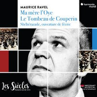 Ravel: Ma Mère l'Oye, Le tombeau de Couperin & Shéhérazade, ouverture de féerie