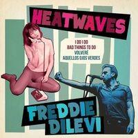 Freddie Dilevi / Heatwaves