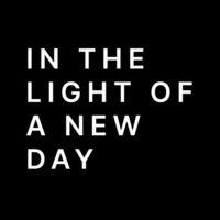 In the Light of a New Day
