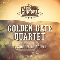 Les idoles du gospel : Golden Gate Quartet, Vol. 1