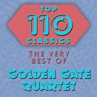 Top 110 Classics - The Very Best of Golden Gate Quartet