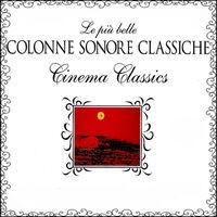 Le Piú Belle Colonne Sonore Classiche, Cinema Classics