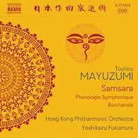 Mayuzumi: Samsara, Phonologie symphonique & Bacchanale