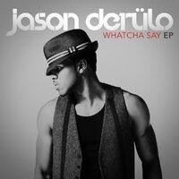 Whatcha Say EP
