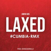 Laxed (Cumbia Rmx)