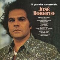 14 Grandes Sucessos de José Roberto
