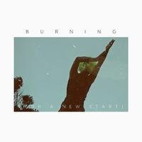 Burning (For a New Start)