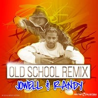 Jowell y Randy Old School Remix