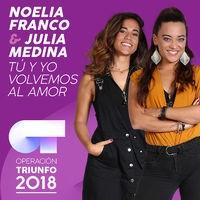 Tú Y Yo Volvemos Al Amor (Operación Triunfo 2018)