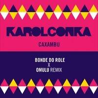 Caxambu (Bonde do Role X Omulu Remix)