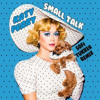 Small Talk (Sofi Tukker Remix)