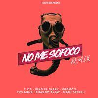 No Me Sofoco (feat. Cromo X, Tivi Gunz & Mami Yafeeh) (Remix)