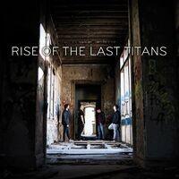 Rise Of The Last Titans