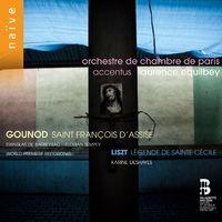 Gounod: Saint François d'Assise - Liszt: Légende de Sainte Cécile