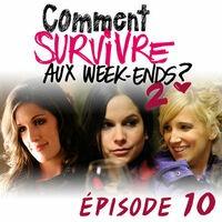 Comment survivre aux week-ends ?2 - Épisode 10