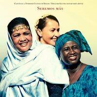 Seremos Más (Canción de la Diversidad Cultural de Burlada / Burlatako Kultura-Aniztasunaren Abestia)