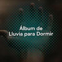 Álbum Tranquilo de la Naturaleza y Lluvia para la Hora de Dormir