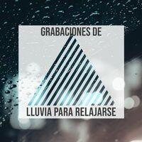 Grabaciones Relajadas y Tranquilas de Trueno y Lluvia