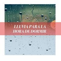 Música Hipnótica de Lluvia y Agua para la Hora de Dormir