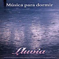 Música para dormir - Lluvia - Ayuda para dormir, música para relajarse, música para dormir profundamente y la mejor música para do