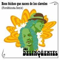 Esos Bichos Que Nacen De Los Claveles (Floro & Acosta Remix)