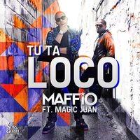 Tu Ta Loco (feat. Magic Juan)
