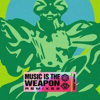 Music Is the Weapon (Remixes)
