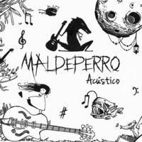 Maldeperro acústica (feat. Despojos de Poeta, Sobraflow, & Manu Cano)