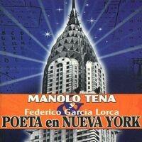 Manolo Tena y Federico García Lorca: Poeta en Nueva York