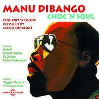 Choc 'n Soul (1978-1989 Sessions Reissued By Manu Dibango)