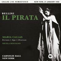 Bellini: Il pirata (1959 - New York) - Callas Live Remastered