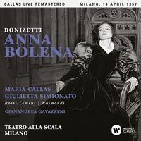 Donizetti: Anna Bolena (1957 - Milan) - Callas Live Remastered