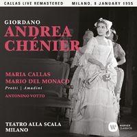 Giordano: Andrea Chénier (1955 - Milan) - Callas Live Remastered